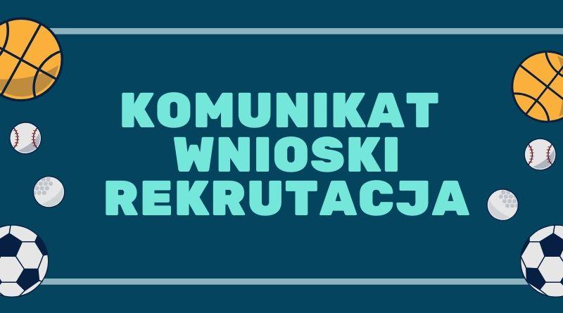 KOMUNIKAT – REKRUTACJA – POTWIERDZENIE WOLI PRZYJĘCIA KANDYDATA 2021